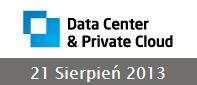 Data center & Private Cloud Łódź 2013 – raport z konferencji